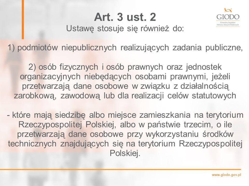 Art. 3 ust. 2 Ustawę stosuje się również do: