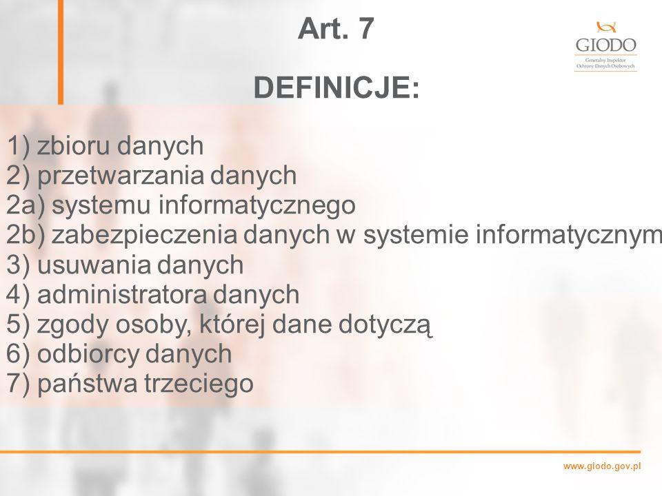 Art. 7 DEFINICJE: 1) zbioru danych 2) przetwarzania danych