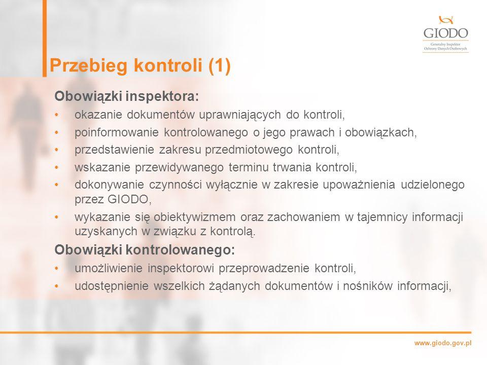 Przebieg kontroli (1) Obowiązki inspektora: Obowiązki kontrolowanego: