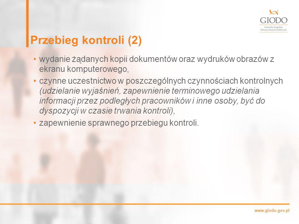 Przebieg kontroli (2) wydanie żądanych kopii dokumentów oraz wydruków obrazów z ekranu komputerowego,