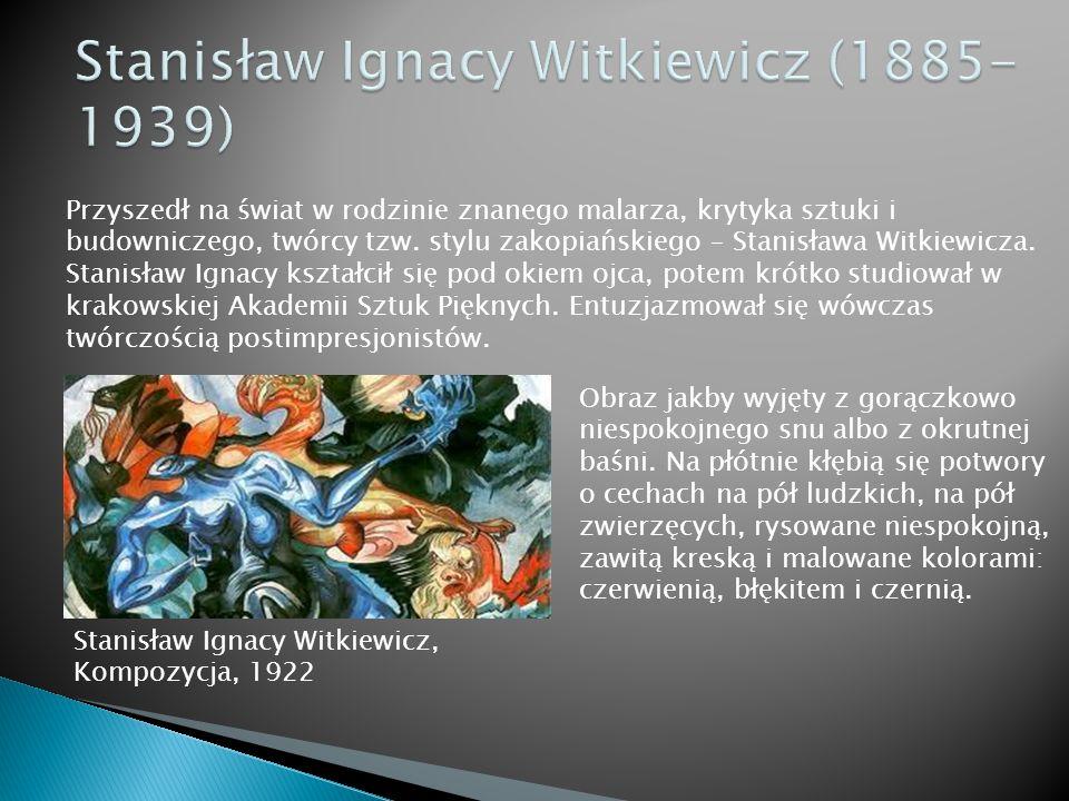 Stanisław Ignacy Witkiewicz (1885-1939)