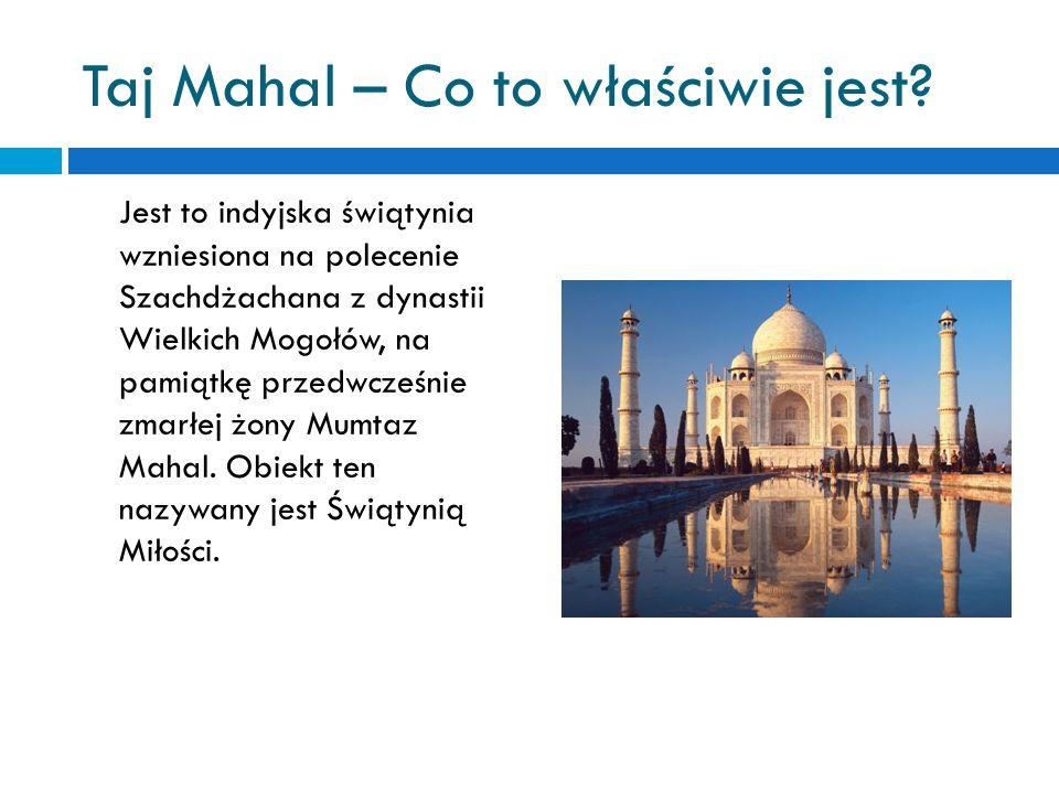 Taj Mahal – Co to właściwie jest