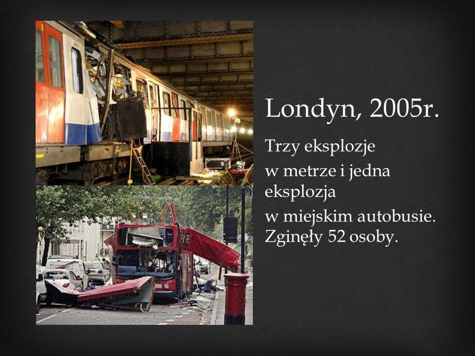 Londyn, 2005r. Trzy eksplozje w metrze i jedna eksplozja