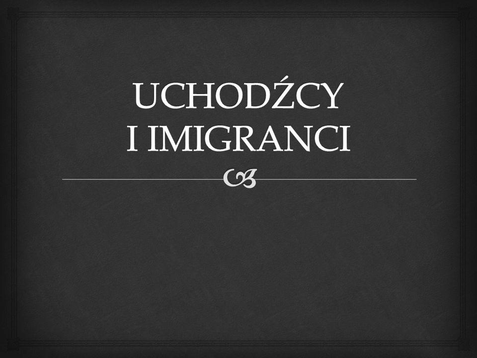 UCHODŹCY I IMIGRANCI