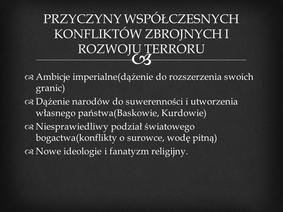 PRZYCZYNY WSPÓŁCZESNYCH KONFLIKTÓW ZBROJNYCH I ROZWOJU TERRORU
