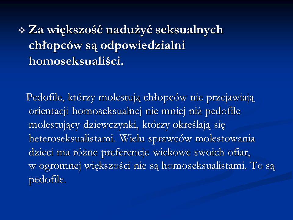 Za większość nadużyć seksualnych chłopców są odpowiedzialni homoseksualiści.