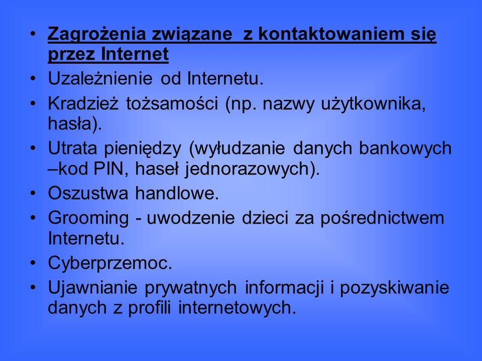 Zagrożenia związane z kontaktowaniem się przez Internet