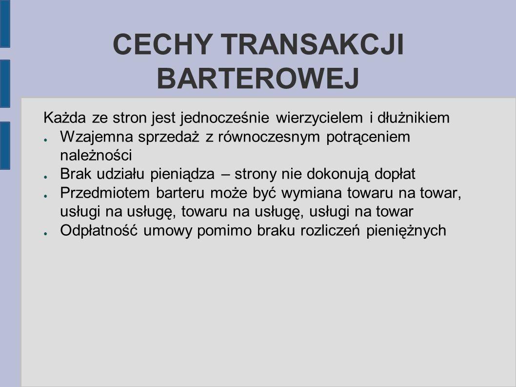 CECHY TRANSAKCJI BARTEROWEJ
