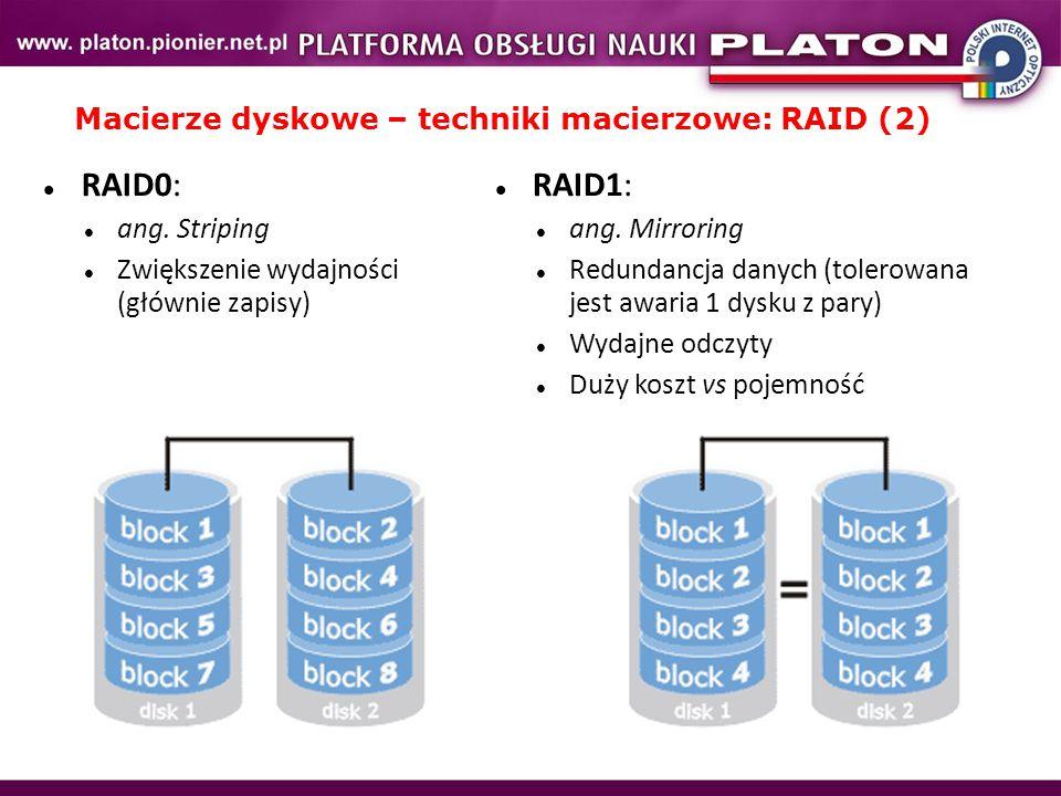 Macierze dyskowe – techniki macierzowe: RAID (2)