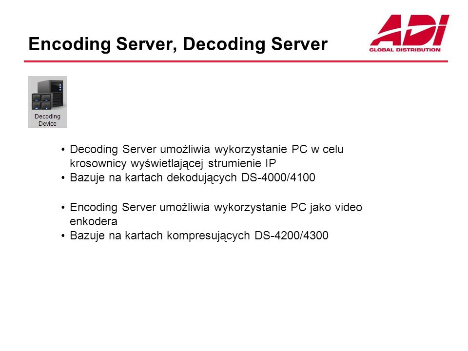 Encoding Server, Decoding Server