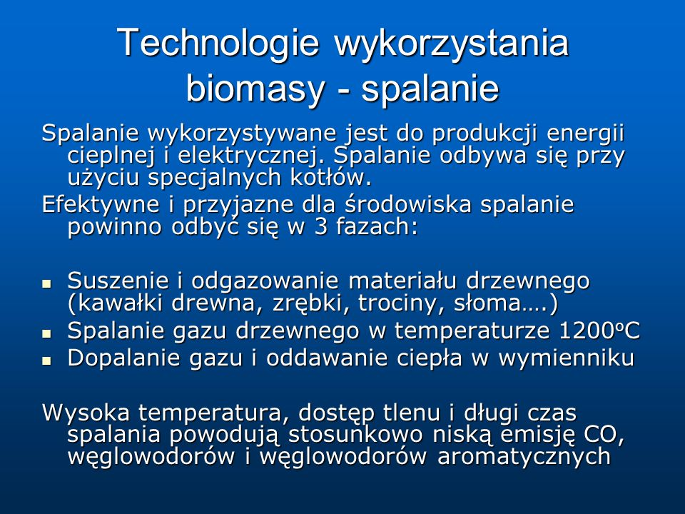 Technologie wykorzystania biomasy - spalanie