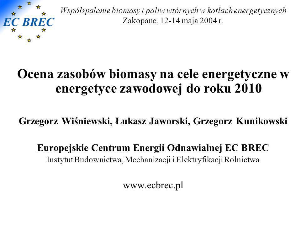 Współspalanie biomasy i paliw wtórnych w kotłach energetycznych Zakopane, 12-14 maja 2004 r.
