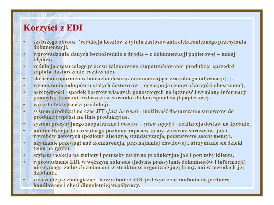 Korzyści z EDI szybszego obrotu -`redukcja kosztów z tytułu zastosowania elektronicznego przesyłania dokumentacji,