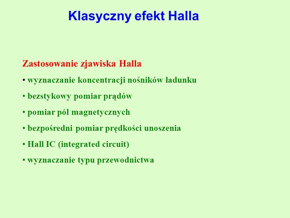 Klasyczny efekt Halla Zastosowanie zjawiska Halla