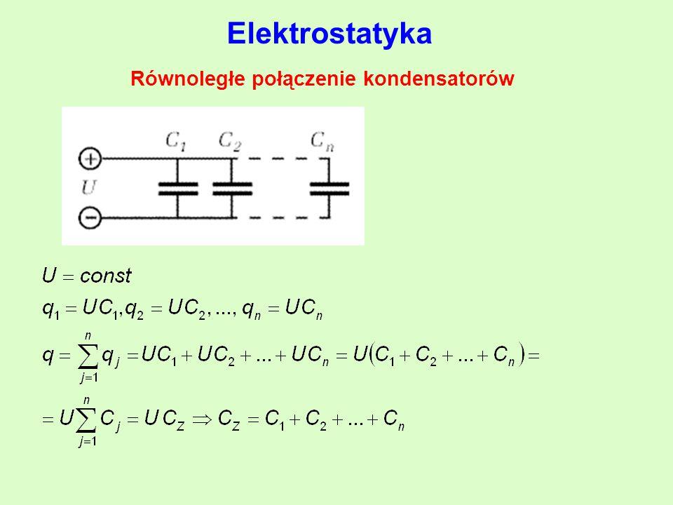 Elektrostatyka Równoległe połączenie kondensatorów