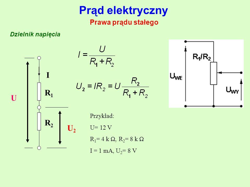 Prąd elektryczny I R1 U R2 U2 Prawa prądu stałego Dzielnik napięcia