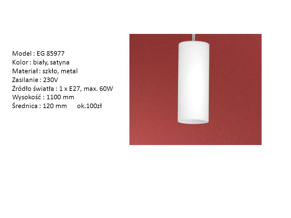 Model : EG 85977 Kolor : biały, satyna. Materiał : szkło, metal. Zasilanie : 230V. Źródło światła : 1 x E27, max. 60W.