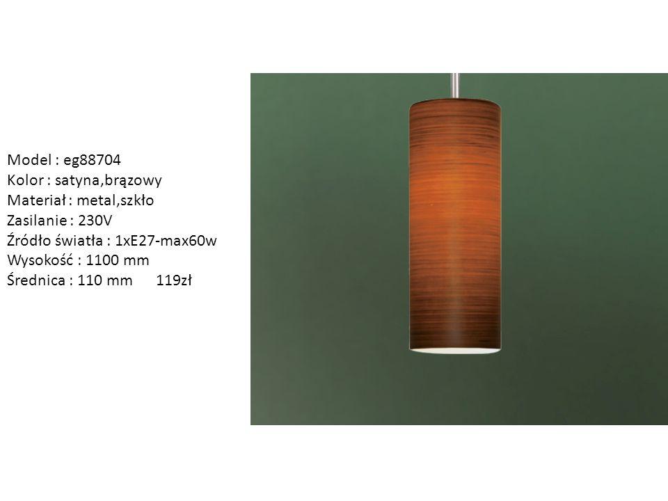 Model : eg88704 Kolor : satyna,brązowy. Materiał : metal,szkło. Zasilanie : 230V. Źródło światła : 1xE27-max60w.