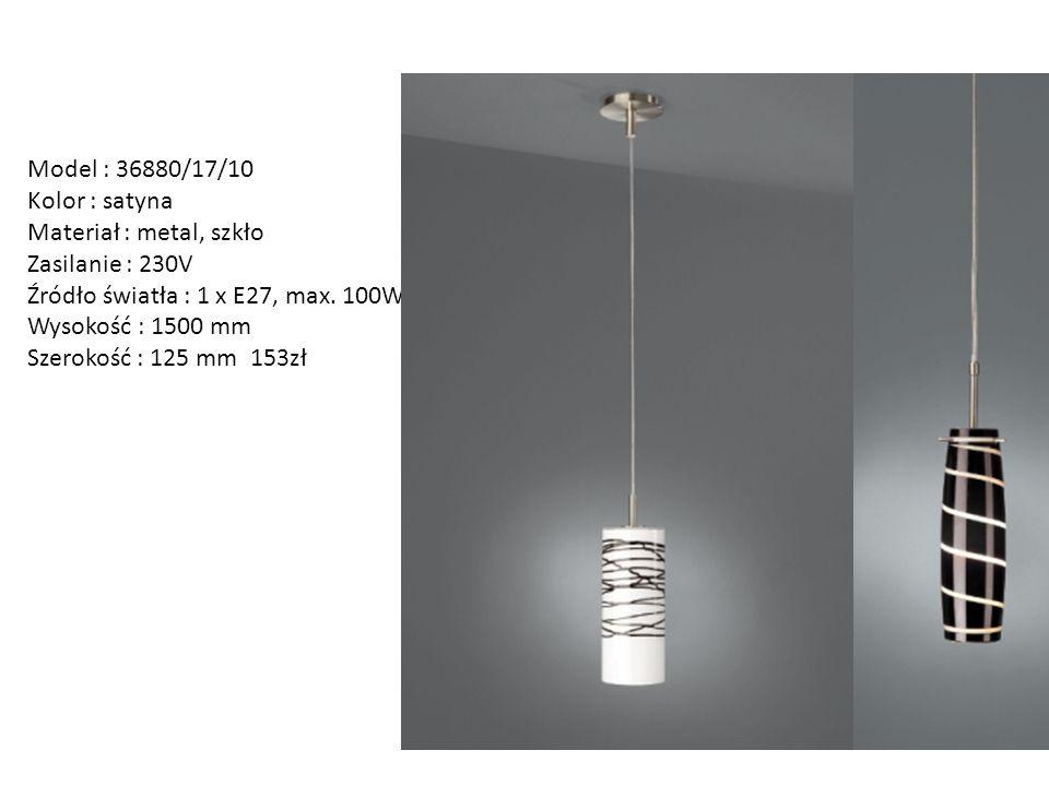 Model : 36880/17/10 Kolor : satyna. Materiał : metal, szkło. Zasilanie : 230V. Źródło światła : 1 x E27, max. 100W.