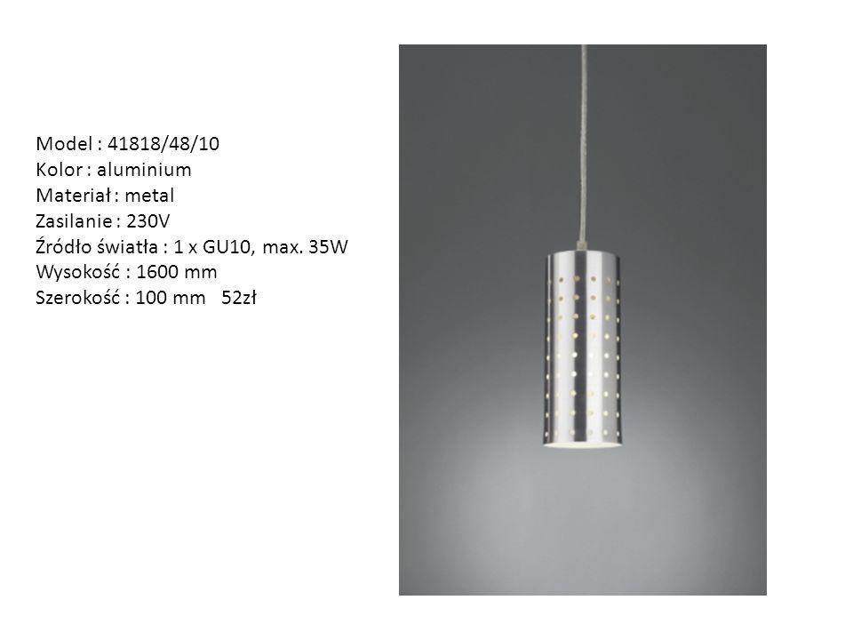 Model : 41818/48/10 Kolor : aluminium. Materiał : metal. Zasilanie : 230V. Źródło światła : 1 x GU10, max. 35W.