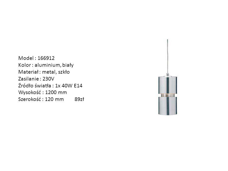 Model : 166912 Kolor : aluminium, biały. Materiał : metal, szkło. Zasilanie : 230V. Źródło światła : 1x 40W E14.