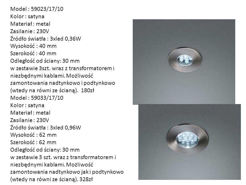 Model : 59023/17/10 Kolor : satyna. Materiał : metal. Zasilanie : 230V. Źródło światła : 3xled 0,36W.