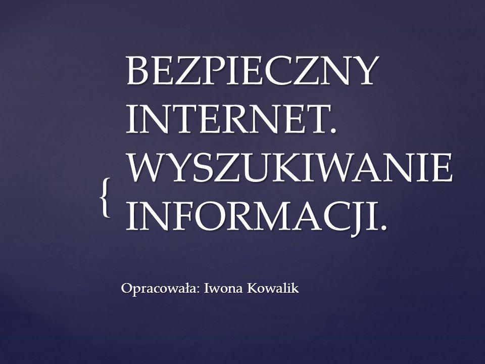 BEZPIECZNY INTERNET. WYSZUKIWANIE INFORMACJI.