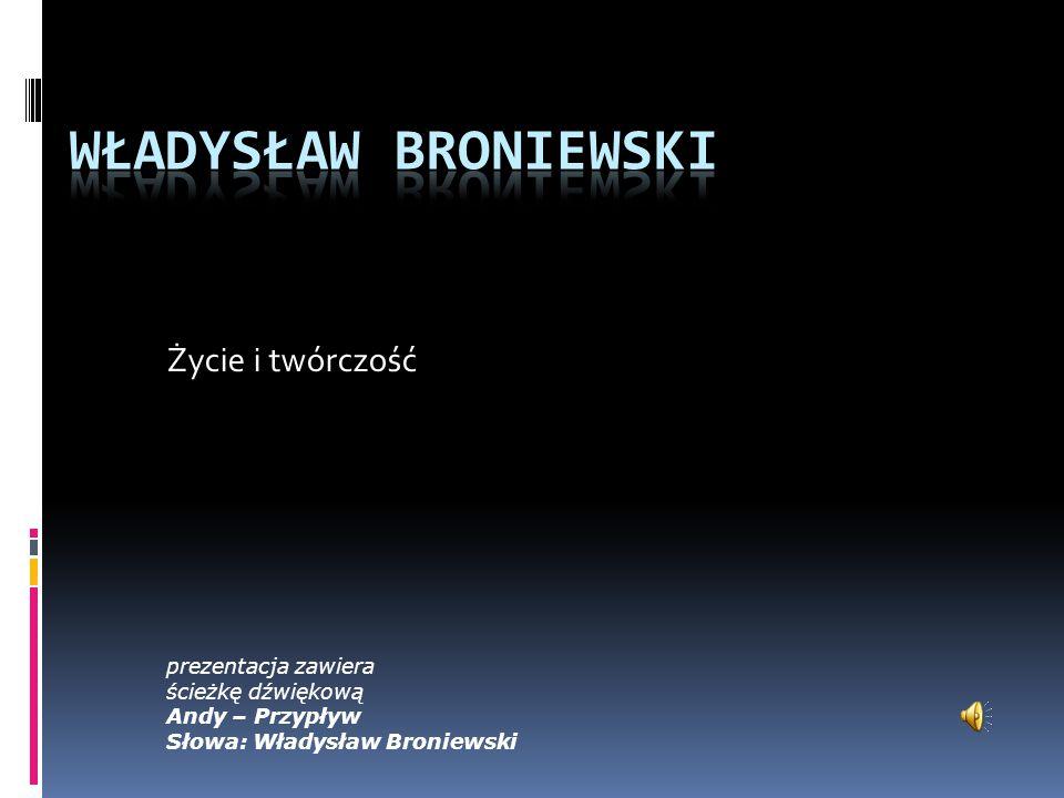Władysław Broniewski Życie i twórczość prezentacja zawiera