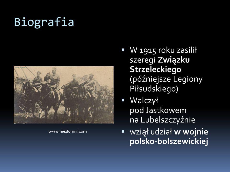 Biografia W 1915 roku zasilił szeregi Związku Strzeleckiego (późniejsze Legiony Piłsudskiego) Walczył pod Jastkowem na Lubelszczyźnie.