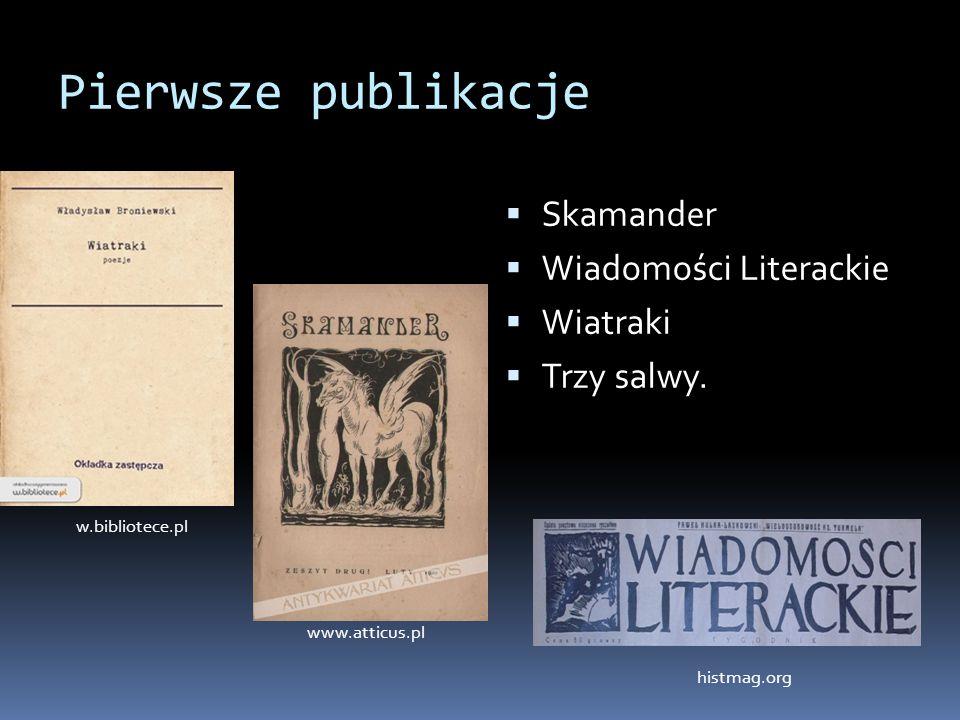 Pierwsze publikacje Skamander Wiadomości Literackie Wiatraki