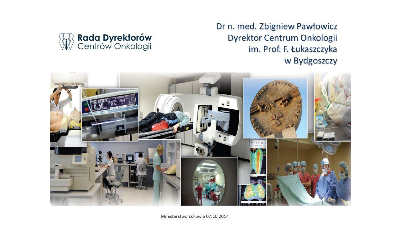 Dr n. med. Zbigniew Pawłowicz Dyrektor Centrum Onkologii