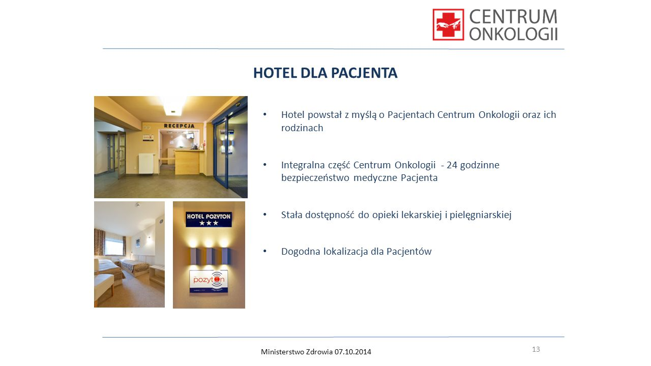 HOTEL DLA PACJENTA Hotel powstał z myślą o Pacjentach Centrum Onkologii oraz ich rodzinach.