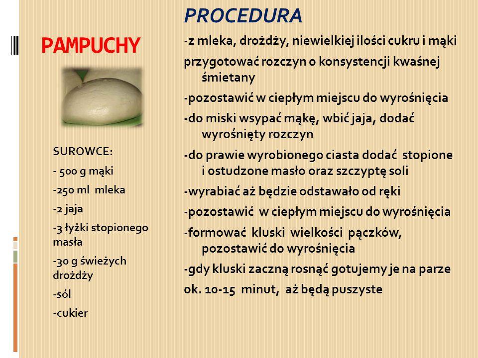 PAMPUCHY PROCEDURA -z mleka, drożdży, niewielkiej ilości cukru i mąki