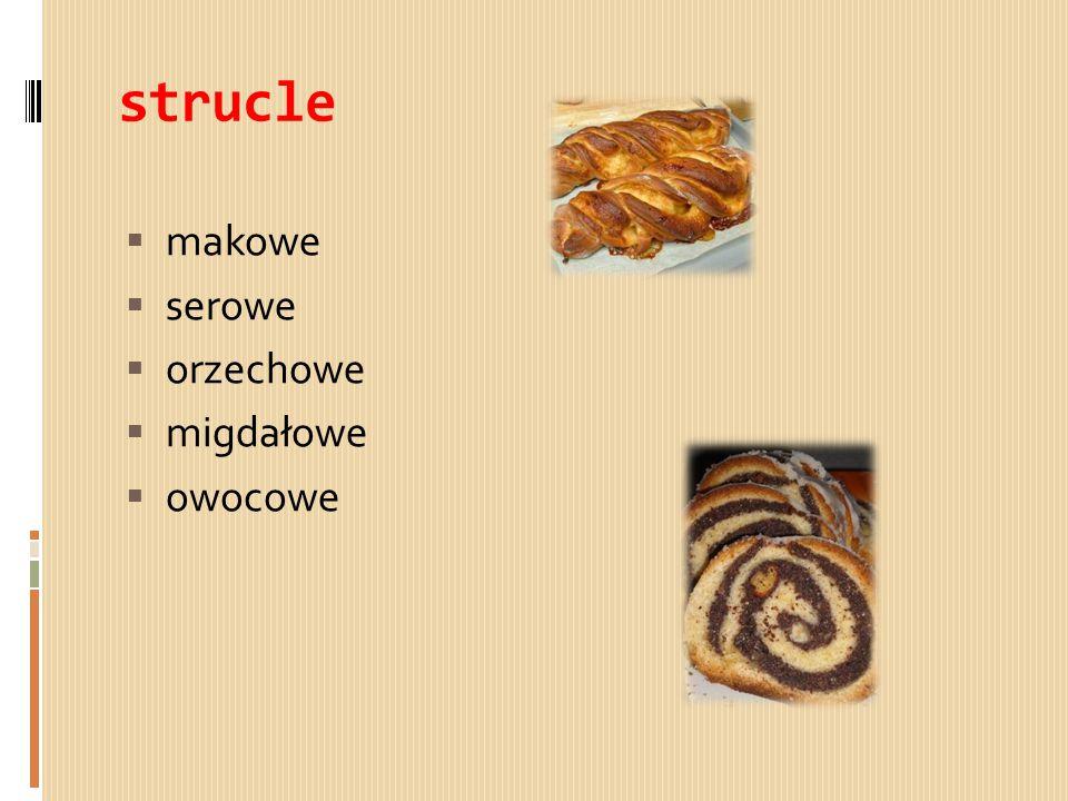 strucle makowe serowe orzechowe migdałowe owocowe