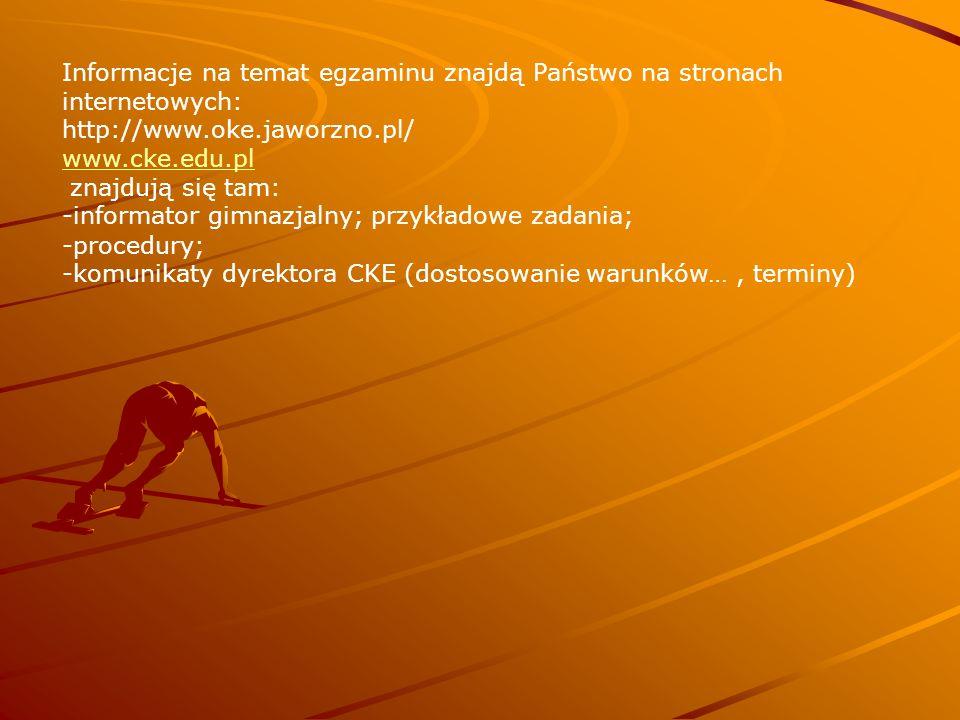 Informacje na temat egzaminu znajdą Państwo na stronach internetowych: