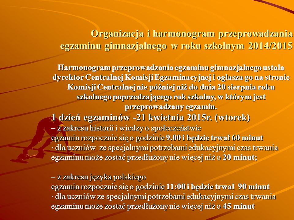 Organizacja i harmonogram przeprowadzania egzaminu gimnazjalnego w roku szkolnym 2014/2015