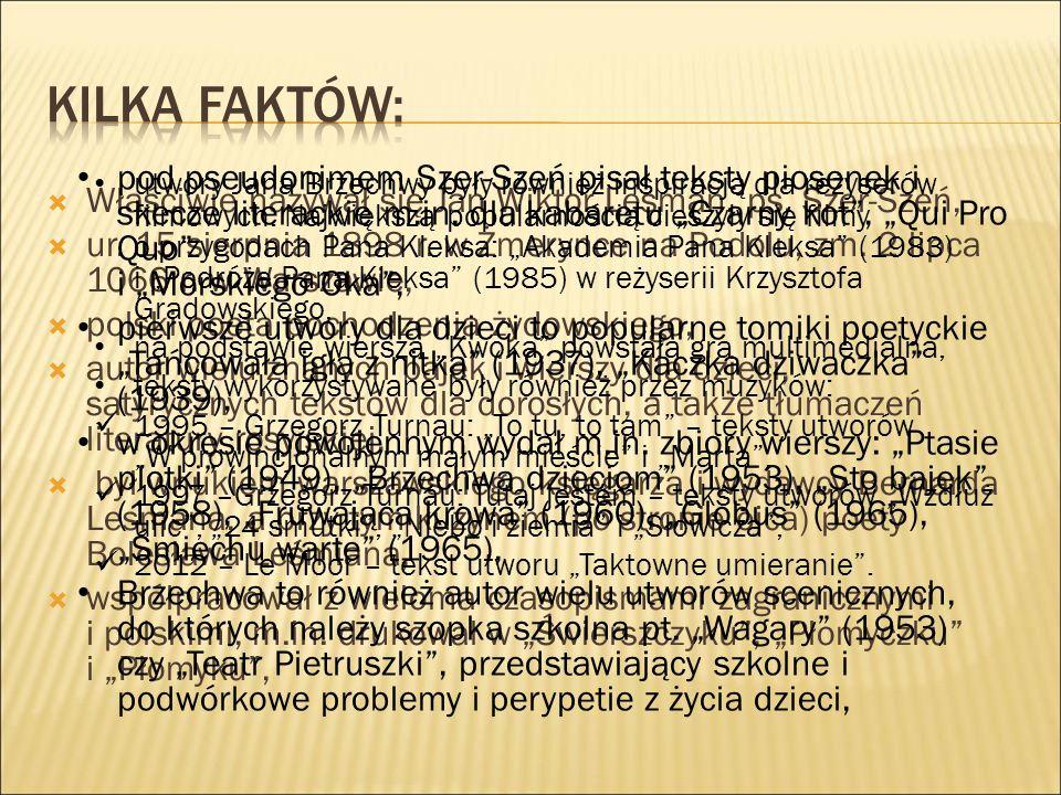"""Kilka faktów: pod pseudonimem Szer-Szeń pisał teksty piosenek i skecze literackie m.in. dla kabaretu """"Czarny kot , """"Qui Pro Quo i """"Morskiego Oka ,"""
