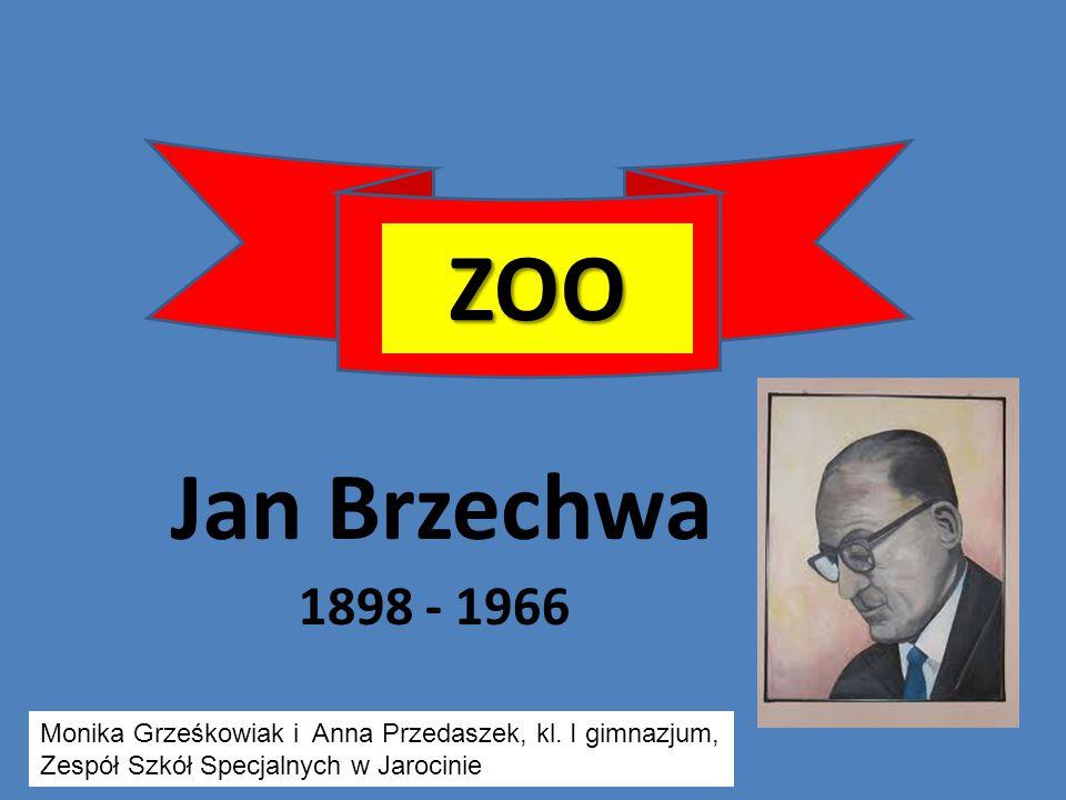 ZOO Jan Brzechwa. 1898 - 1966. Monika Grześkowiak i Anna Przedaszek, kl.