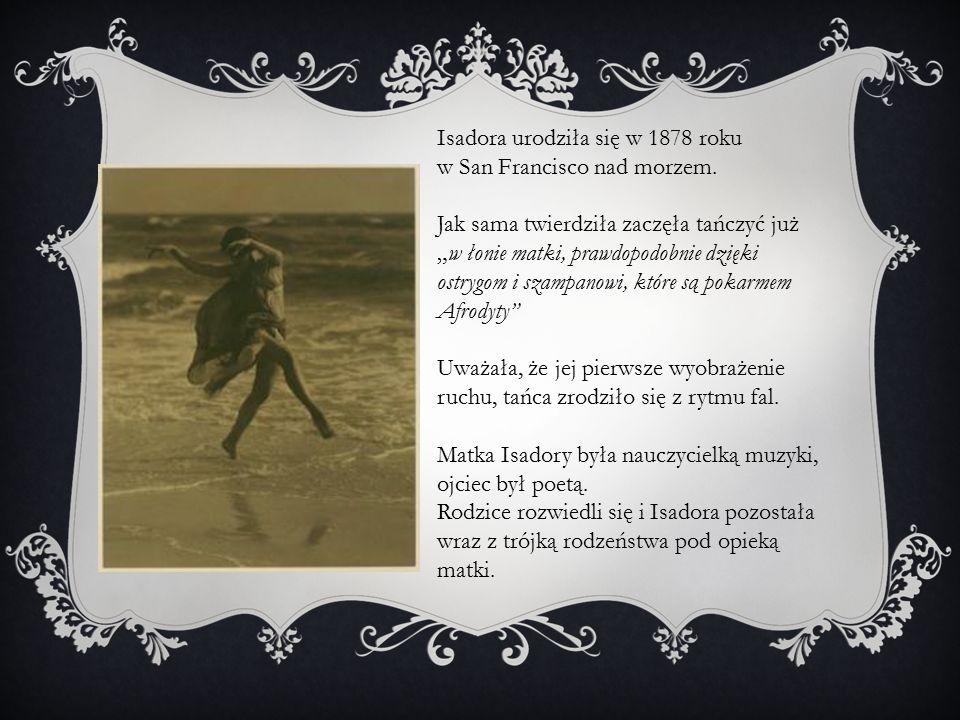 Isadora urodziła się w 1878 roku