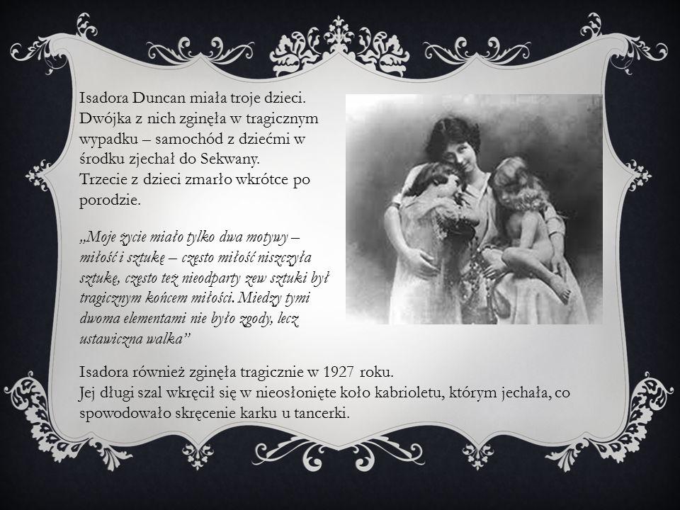 Isadora Duncan miała troje dzieci.