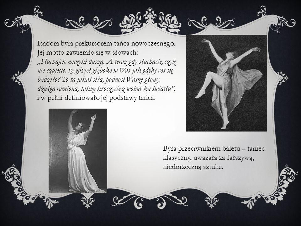 Isadora była prekursorem tańca nowoczesnego