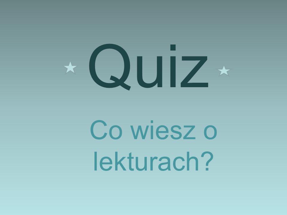 Quiz Co wiesz o lekturach