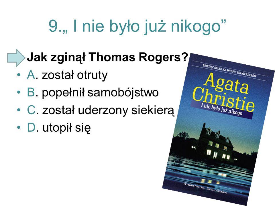 """9."""" I nie było już nikogo Jak zginął Thomas Rogers A. został otruty"""
