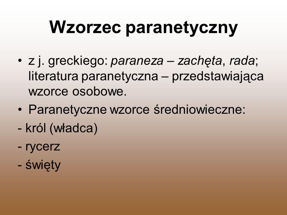 Wzorzec paranetyczny z j. greckiego: paraneza – zachęta, rada; literatura paranetyczna – przedstawiająca wzorce osobowe.
