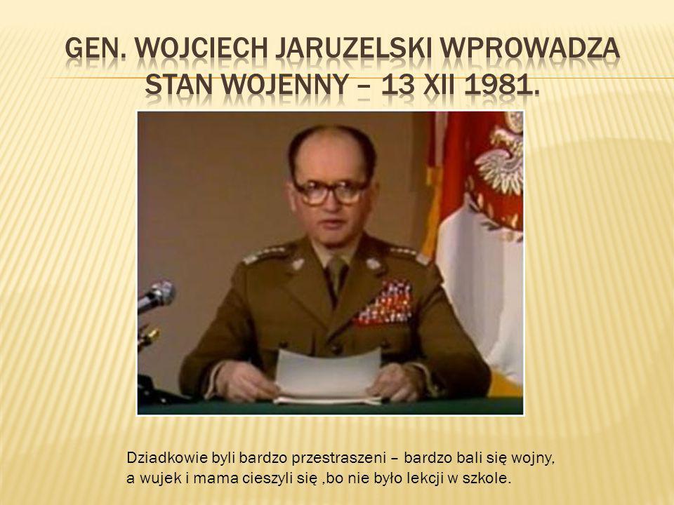 gen. Wojciech Jaruzelski wprowadza stan wojenny – 13 XII 1981.