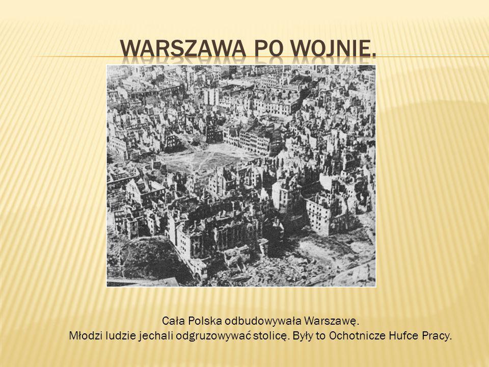 Cała Polska odbudowywała Warszawę.