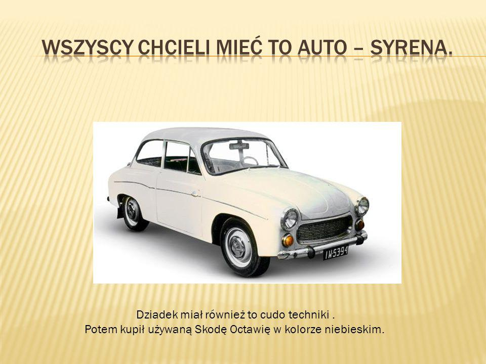 Wszyscy chcieli mieć to auto – syrena.