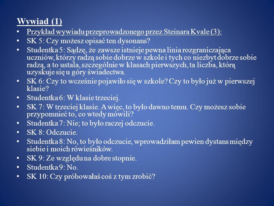 Wywiad (1) Przykład wywiadu przeprowadzonego przez Steinara Kvale (3):