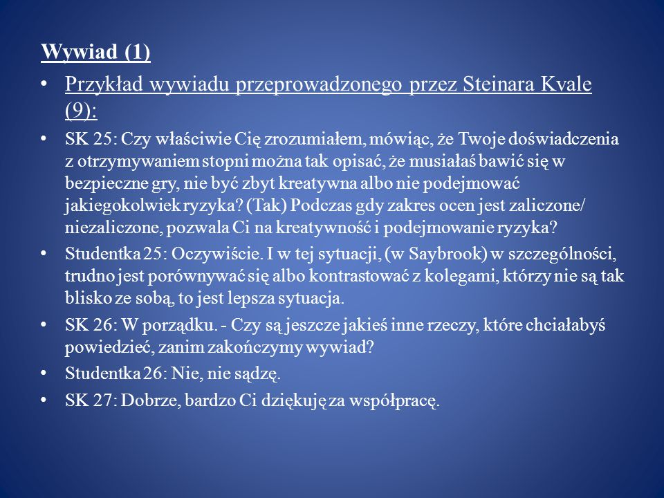 Przykład wywiadu przeprowadzonego przez Steinara Kvale (9):