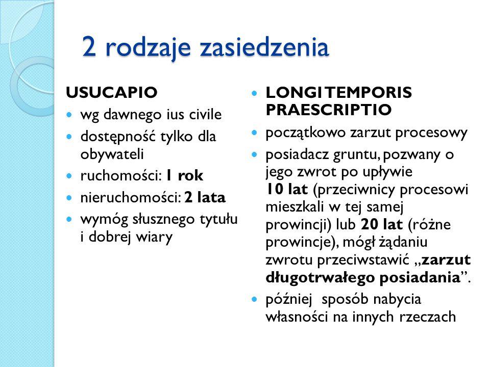 2 rodzaje zasiedzenia USUCAPIO wg dawnego ius civile